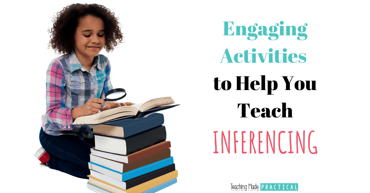 Engaging activities to make teaching inferencing to 3rd, 4th, and 5th grade students easier