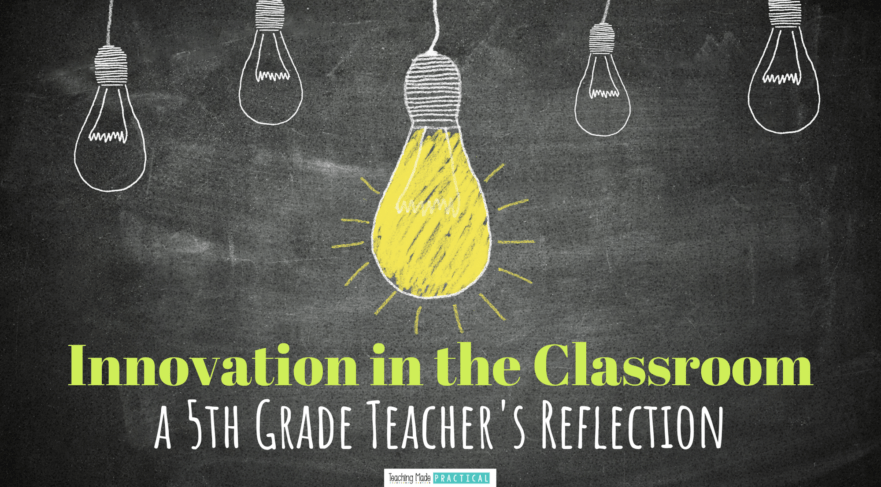 A 5th Grade Teacher's Innovation Journey - a reflection on innovation in the classroom