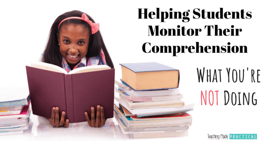 Helping Students Upper Elementary Students Monitor Their Comprehension and Become Successful Readers
