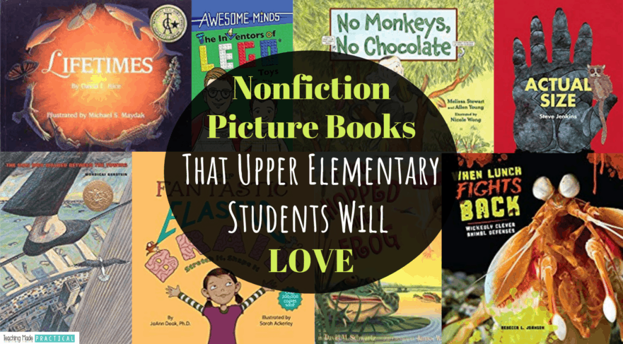 Nonfiction Picture Books / informational books that upper elementary students (third, fourth, and fifth grade) will love