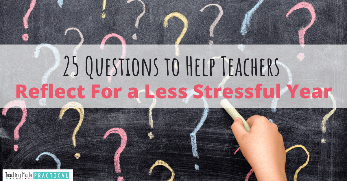 These 25 teacher reflection questions can help  3rd, 4th, and 5th grade teachers reflect and goal set for a less stressful school year