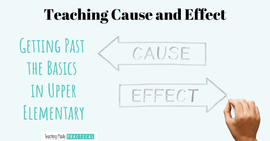 After introducing cause and effect, get past the basics to more rigorous, real world skills