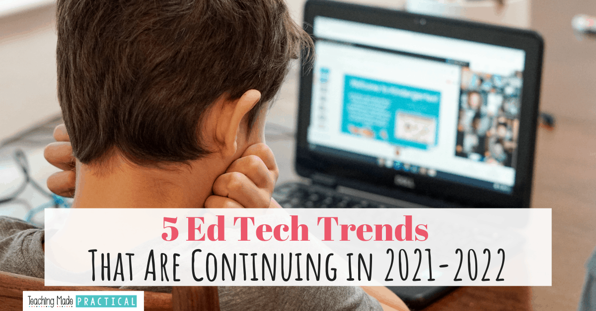 innovative ed tech trends that are here to stay