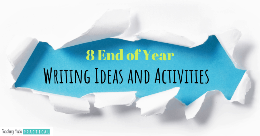 8 End of Year Writing Ideas and Activities for 3rd, 4th, and 5th grade students