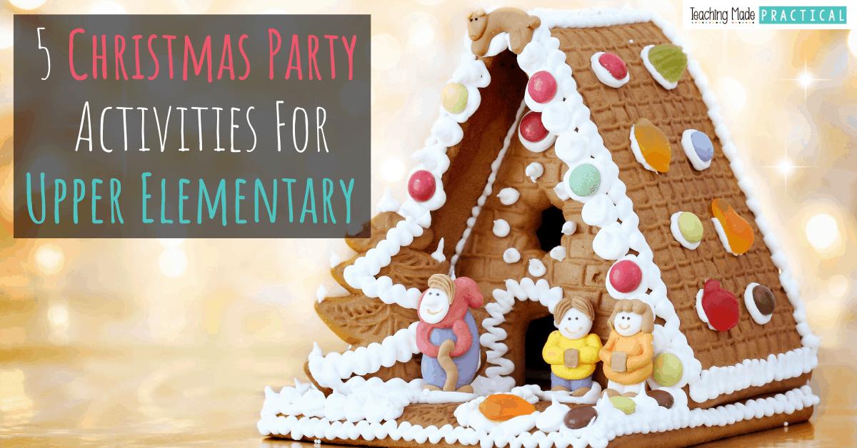 Christmas party ideas for 3rd grade, 4th grade, and 5th grade classrooms