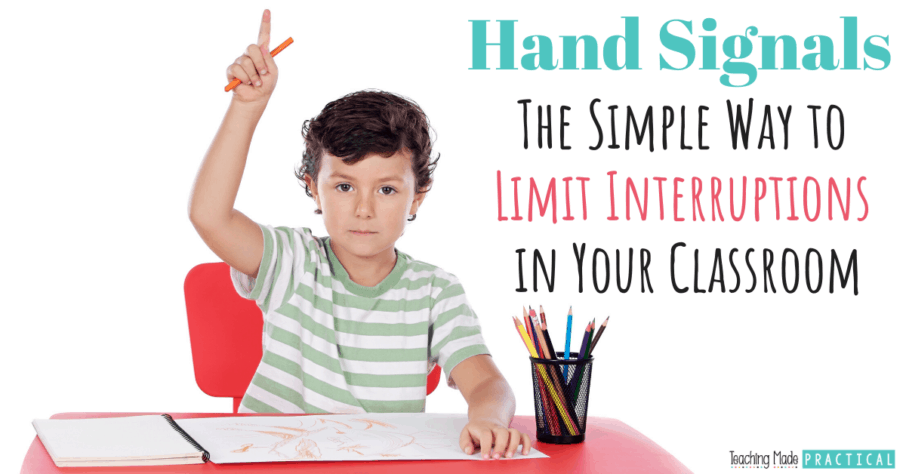 Minimize classroom interruptions using hand signals in 3rd, 4th, and 5th grade classrooms