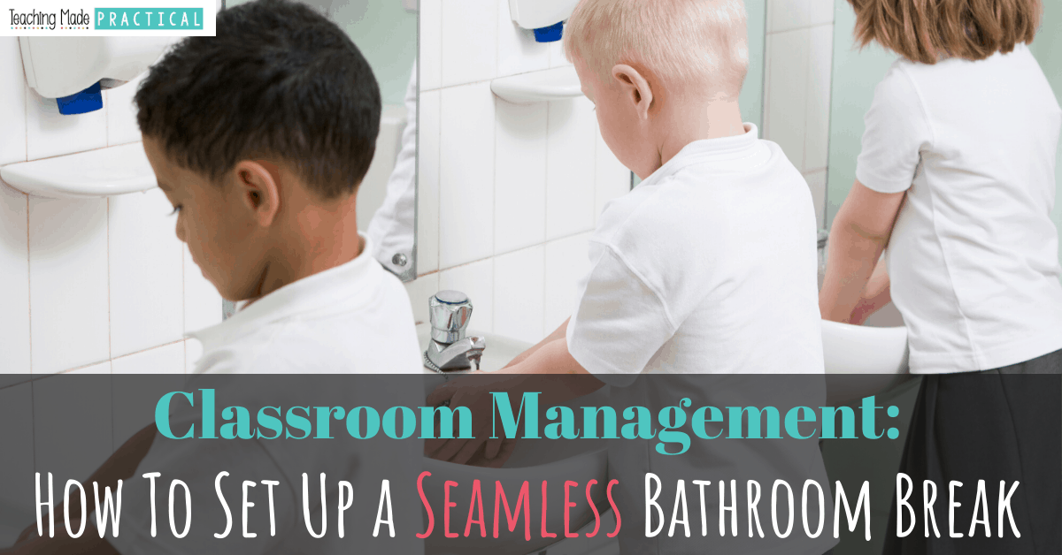 how to manage bathroom breaks - setting up procedures for whole class bathroom breaks