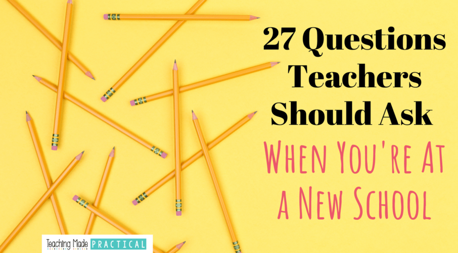 27 questions teachers who are moving to a new school should ask to make the transition easier