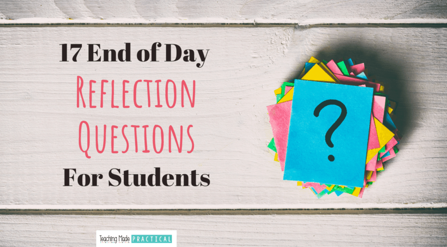 These end of day questions will help your students or children reflect on the day and help you start a meaningful conversation