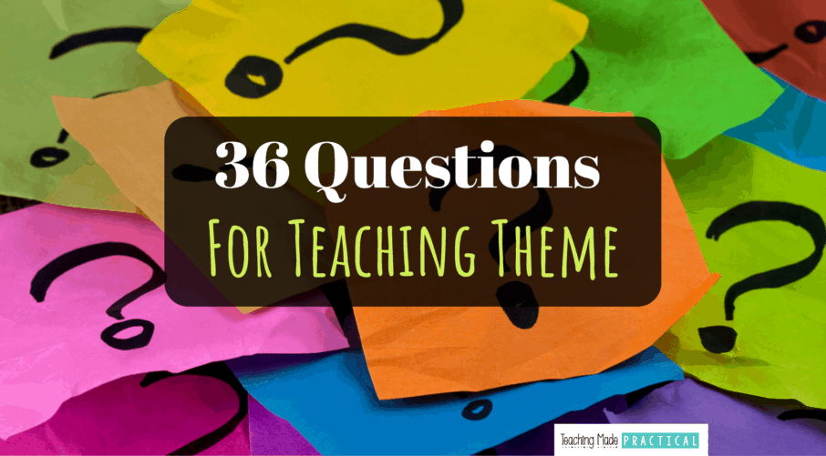 """Questions for teaching theme to upper elementary students so you don't keep asking """"What is the theme of the story?"""""""