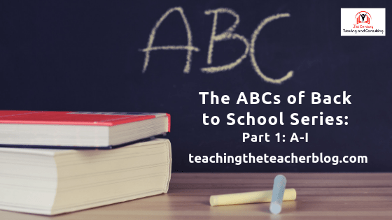 The ABC's of Back to School for Teachers! Part 1: A-I