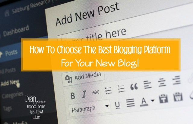 How To Choose The Best Blogging Platform For Your New Blog!