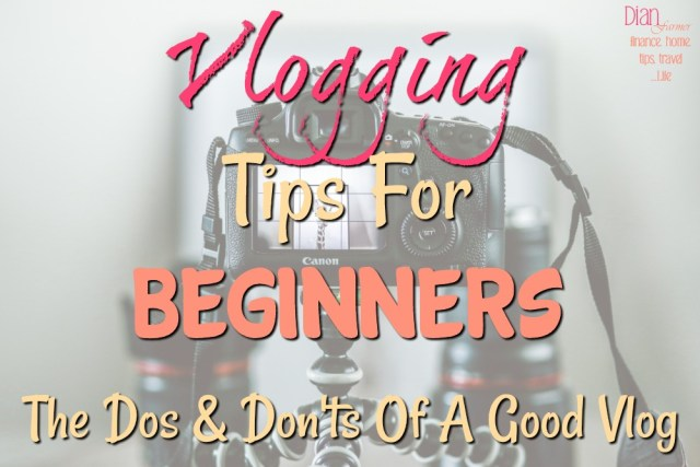 Vlogging Tips For Beginners
