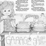 Outgrown Treasures -At her family yard sale, a girl willingly sells her treasures (toys) at a low price to a family who are in need. Friend June 1983