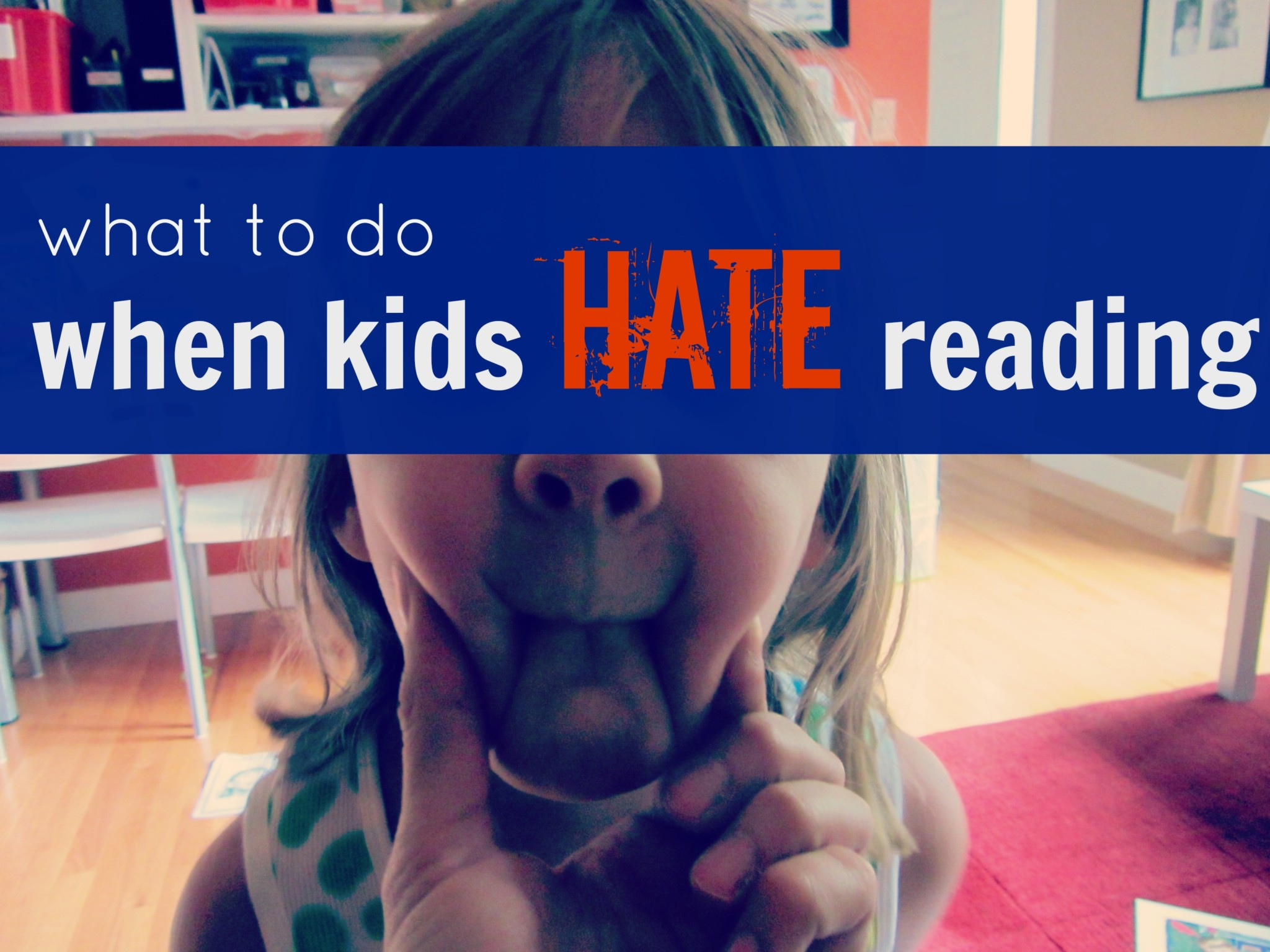 what to do when kids hate reading