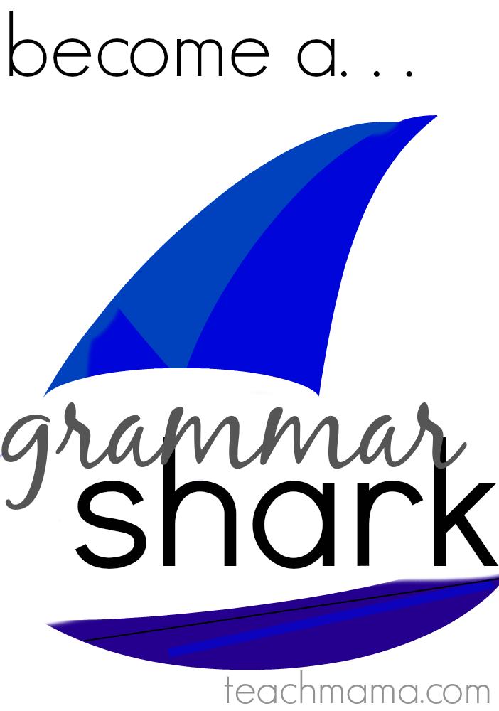 become a grammar shark | teachmama.com