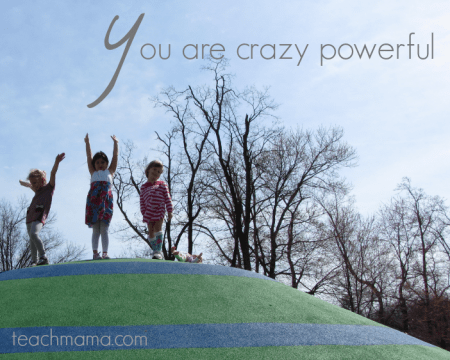 you are crazy powerful