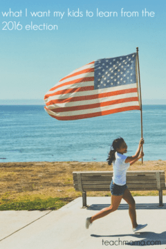 what I want my kids to learn from the 2016 election