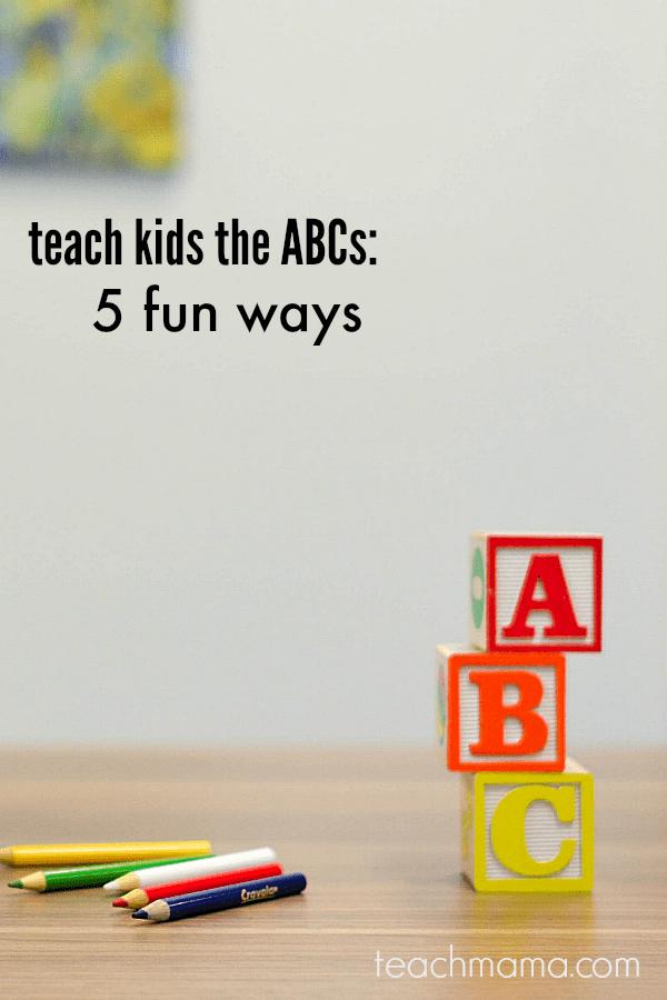 how to teach kids the ABCs: 5 fun ways | teachmama.com