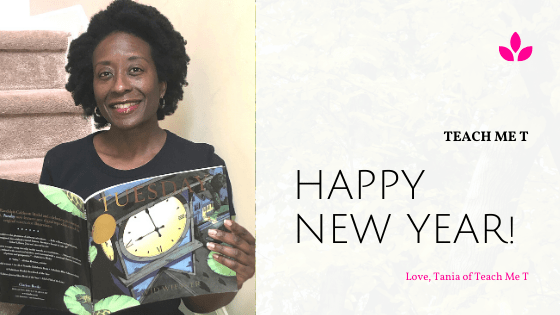 "A blog post graphic featuring an African-American woman (Tania N. Davis of Teach Me T) holding the book Tuesday by David Weisner.  The wording reads, ""Happy New Year.  Love, Tania of Teach Me T."
