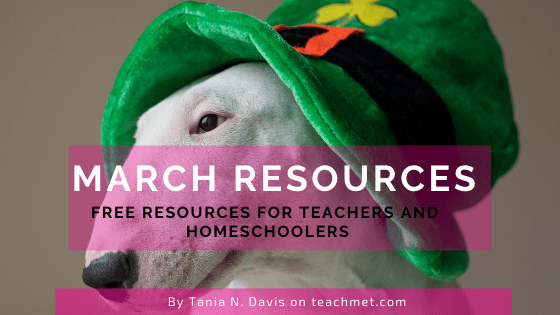 Free March Resources for  Teachers and Homeschoolers