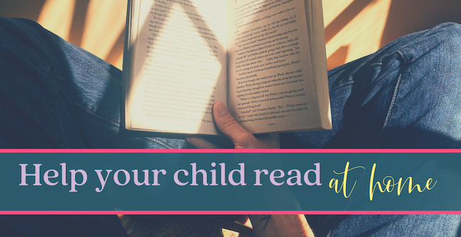 3 Ways to Help Your Child Be a Better Reader