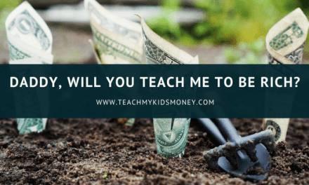 """Daddy, will you teach me to be rich?"""