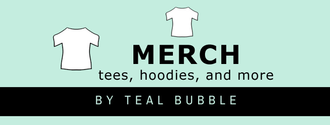 MERCH by TEAL BUBBLE