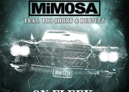 """Mimosa – """"On Fleek"""" feat. Too $hort & Rej3ctz"""