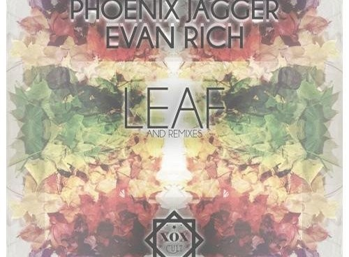 FULL EP FREE DOWNLOAD: Phoenix Jagger, Quarterjack, Evan Rich – LEAF