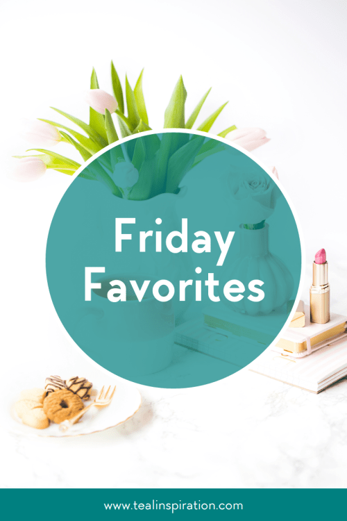 Friday Favorites - Teal Inspiration