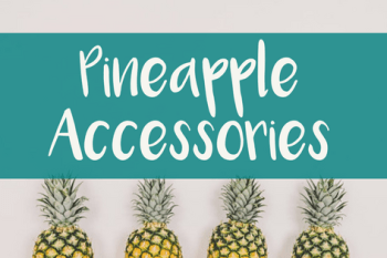 Pineapple Accessories for the End of Summer