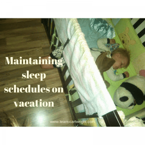 It is important to keep sleep schedules up, even when on vacation.