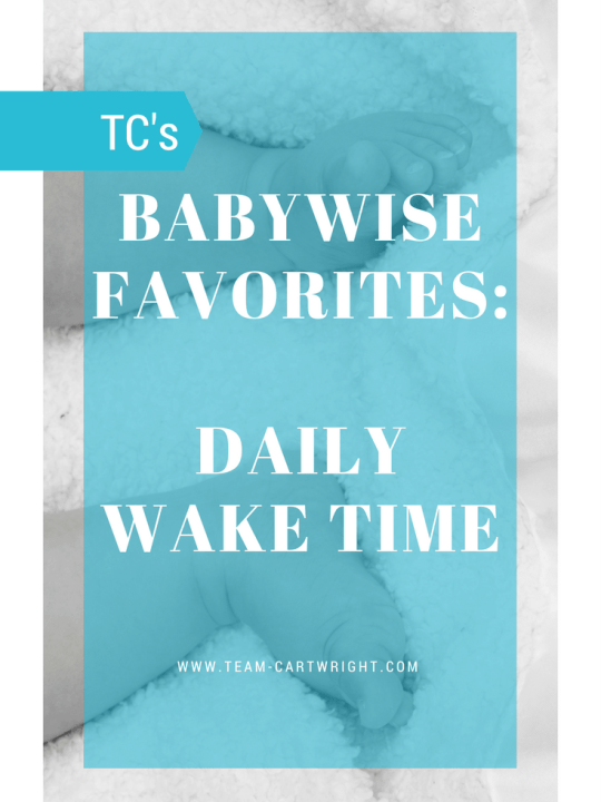 Easiest way to start your baby on a routine? Have a consistent daily wake time. Learn how. #babywise #waketime #baby #sleep #schedule Team-Cartwright.com
