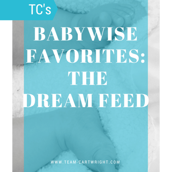 Babywise Favorites: The Dream Feed