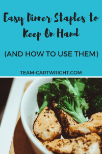 Easy dinner staples to keep on hand.  (And how to use them) Easy dinner solutions for busy moms.