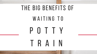6 Positives to Potty Training Late