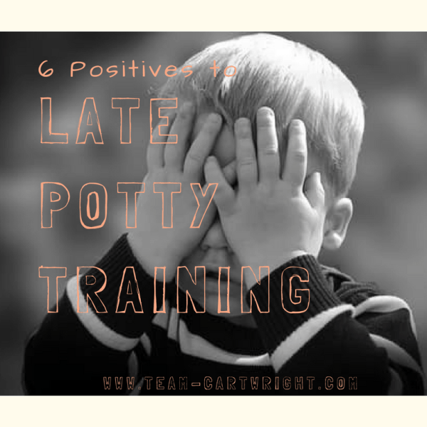 6 Positives to Late Potty Training