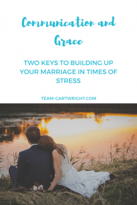 In times of stress focus on marriage can fall to the wayside. But there are two tools you need to maintain marital love and have a strong partnership: communication and grace.