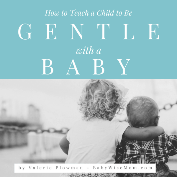How to Teach a Child to be Gentle With a Baby- Guest Post