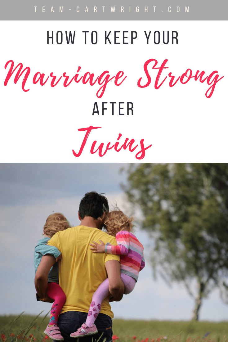 Newborns can be tough on a marriage, and newborn twins even tougher.  There are things you can do to help keep your marriage strong.  And the two biggest are easier than you might think. #MarriageTips #MarriageAfterBaby #MarriageAfterTwins #Twins #TwinLife #TwinMom #TwinDad Team-Cartwright.com