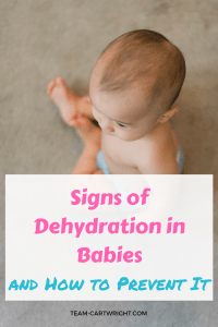 Signs of Dehydration in Babies and how to prevent it. Tips for knowing when to give babies water, how much to give them, and how to get them to drink it. #babyhydration #water #dehydration #babysafetytip #newbornbaby Team-Cartwright.com