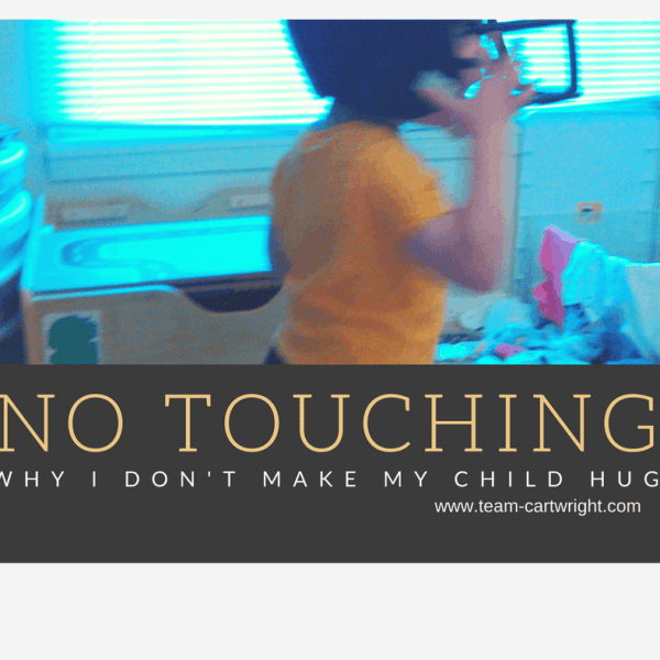 No Touching: Why I don't make my child hug