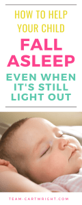 picture of a baby sleeping with text overlay: How to help your child fall asleep even when it's still light out
