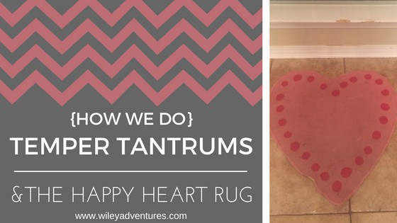 Temper Tantrums and the Happy Heart Rug