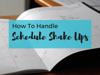 How to handle changes in your routine.