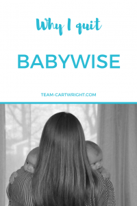 Why I quit Babywise. Yep, I tried it and quit. But then I actually read the book. Here is what I learned. #babywise #parenting #twins #baby #newborn #schedule Team-Cartwright.com
