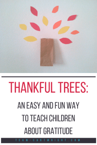 Thankful Trees: an easy and fun way to teach children about gratitude. A perfect family tradition for Thanksgiving. #thankfulkids #familytradition #thanksgivingactivity #thanksgivingtradition #gratitude #toddlers #preschoolers #kids #teachingvalues Team-Cartwright.com