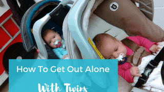 How To Get Out Alone With Twins