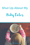 I hear a lot of opinions on picky eaters. It really isn't a big issue, unless it is your kid. And I don't want to hear your judgments. Basically, shut up about my picky eater. #picky #eating #toddler #preschooler #meals